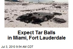 Expect Tar Balls in Miami, Fort Lauderdale
