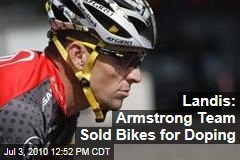 Landis: Armstrong Team Sold Bikes for Doping