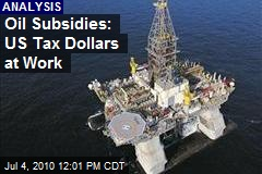 Oil Subsidies: US Tax Dollars at Work