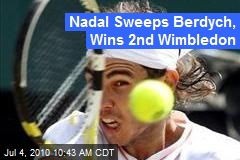 Nadal Sweeps Berdych, Wins 2nd Wimbledon