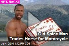 Old Spice Man Trades Horse for Motorcycle