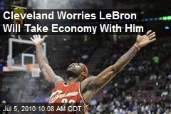 Cleveland Worries Lebron Will Take Economy With Him