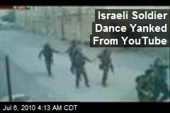 Israeli Soldier Dance Yanked From YouTube