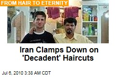 Iran Clamps Down on Decadent Haircuts