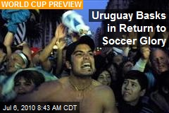 Uruguay Basks in Return to Soccer Glory