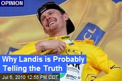 Why Landis is Probably Telling the Truth