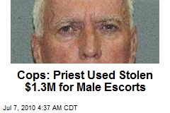 Cops: Priest Used Stolen $1.3M for Male Escorts