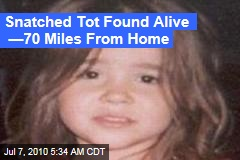 Snatched Tot Found Alive