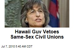 Hawaii Guv Vetoes Same-Sex Civil Union Bill