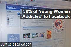 39% of Young Women 'Addicted' to Facebook