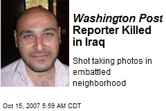 Washington Post Reporter Killed in Iraq