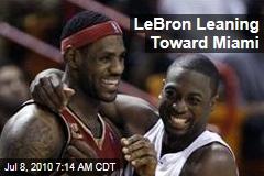 LeBron Leaning Toward Miami