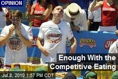 Enough With the Competitive Eating