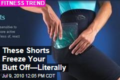 These Shorts Freeze Your Butt Off—Literally