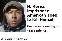 N. Korea: Imprisoned American Tried to Kill Himself