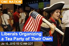 Liberals Organizing a Tea Party of Their Own