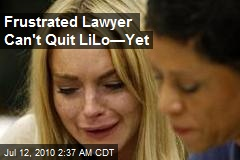 Frustrated Lawyer Can't Quit LiLo—Yet