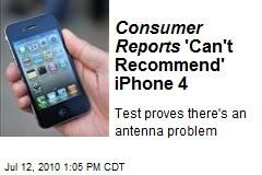 Consumer Reports 'Can't Recommend' iPhone 4