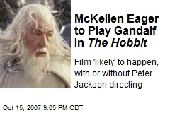 McKellen Eager to Play Gandalf in The Hobbit