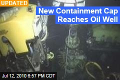 New Containment Cap Reaches Oil Well