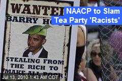 NAACP to Slam Tea Party 'Racists'