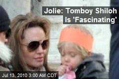 Jolie: Tomboy Shiloh Is 'Fascinating'