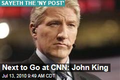 Next to Go at CNN: John King