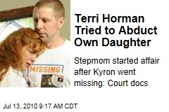 Terri Horman Tried to Abduct Own Daughter