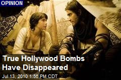 True Hollywood Bombs Have Disappeared