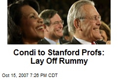 Condi to Stanford Profs: Lay Off Rummy