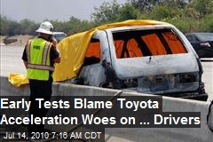Early Results Blame Toyota Drivers