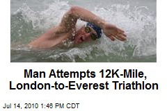 Man Attempts 12K-Mile, London-to-Everest Triathlon