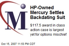 HP-Owned Mercury Settles Backdating Suit