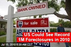 US Could See Record 1M Foreclosures in 2010