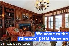 Welcome to the Clintons' $11M Mansion