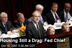 Housing Still a Drag: Fed Chief