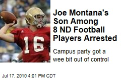 Joe Montana's Son Among 8 ND Football Players Arrested