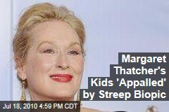 Margaret Thatcher's Kids 'Appalled' by Streep Biopic