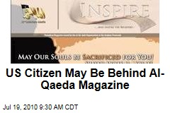 US Citizen May Be Behind Al-Qaeda Magazine