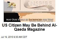 US Citizen May Be Behind Al-Qaeda Magazine