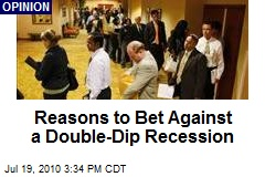 Reasons to Bet Against a Double-Dip Recession
