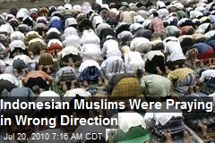 Indonesian Muslims Were Praying In Wrong Direction
