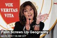 Palin Screws Up Geography