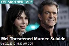 Mel Threatened Murder-Suicide