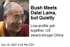 Bush Meets Dalai Lama, but Quietly