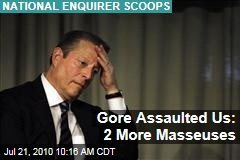 Gore Assaulted Us: 2 More Masseuses