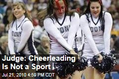 Judge: Cheerleading Is Not a Sport