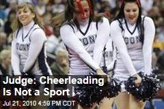 Judge: Cheerleading Is Not a Sport
