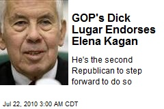 GOP's Dick Lugar Endorses Elena Kagan