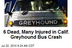 6 Dead, Many Injured in Calif. Greyhound Bus Crash